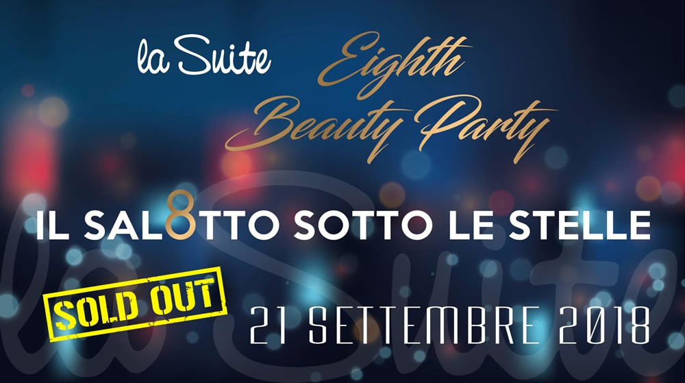 EVENTO SOLD OUT Il salotto sotto le stelle – Eighth Beauty Party La Suite