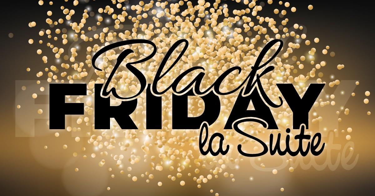 Approfitta delle offerte BLACK FRIDAY La Suite!